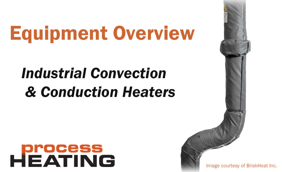 Equipment Overview: Convection and Conduction Heaters (2017 edition)