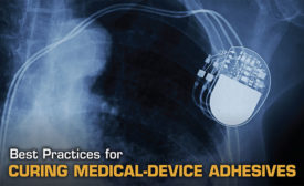 Best Practices for Curing Medical-Device Adhesives