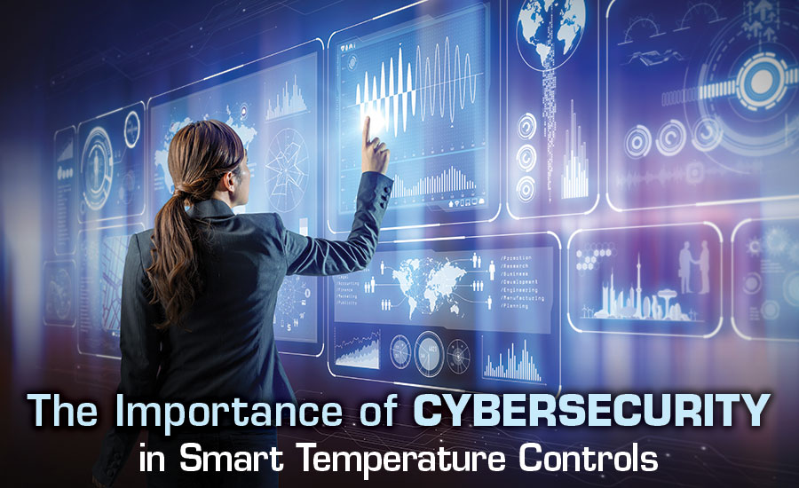 The Importance of Cybersecurity in Smart Temperature Controls | 2018