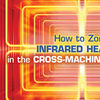 How to Zone INFRARED HEATING in the CROSS-MACHINE Direction